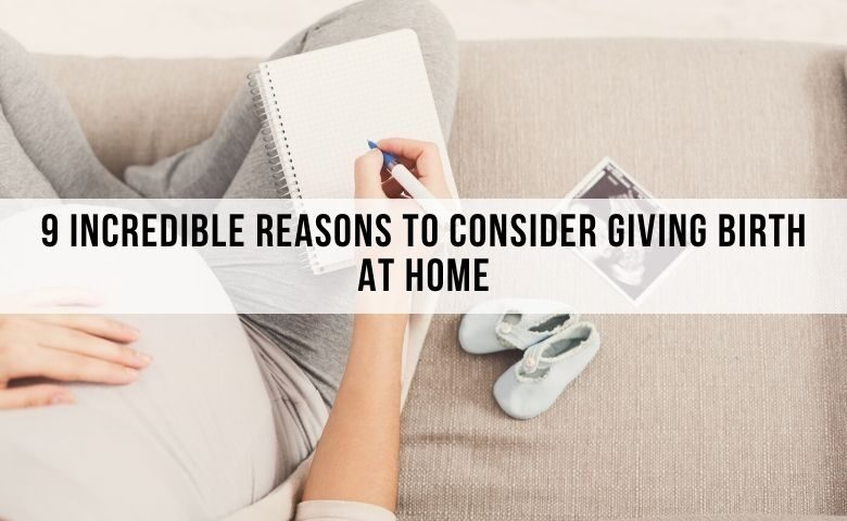 9 reasons to give birth at home for moms to be.