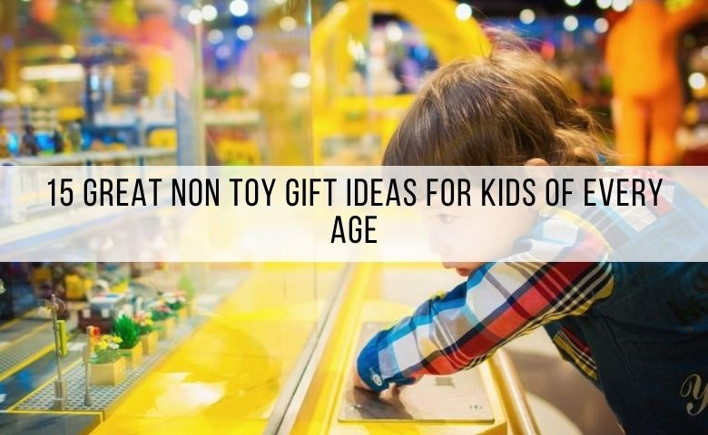 non toy gift ideas for kids of every age