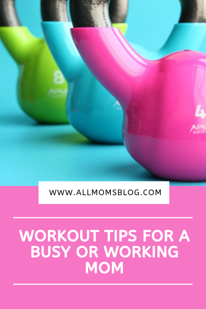 Workout tips for a busy or working mom- allmomsblog