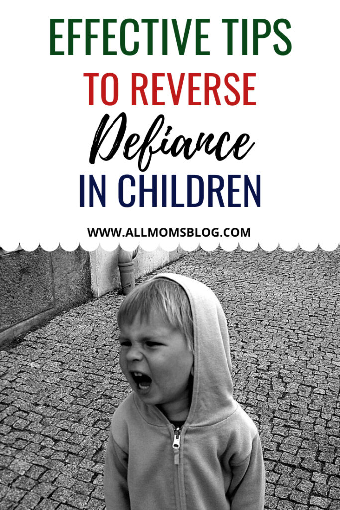 effective tips to reverse defiance in children- allmomsblog