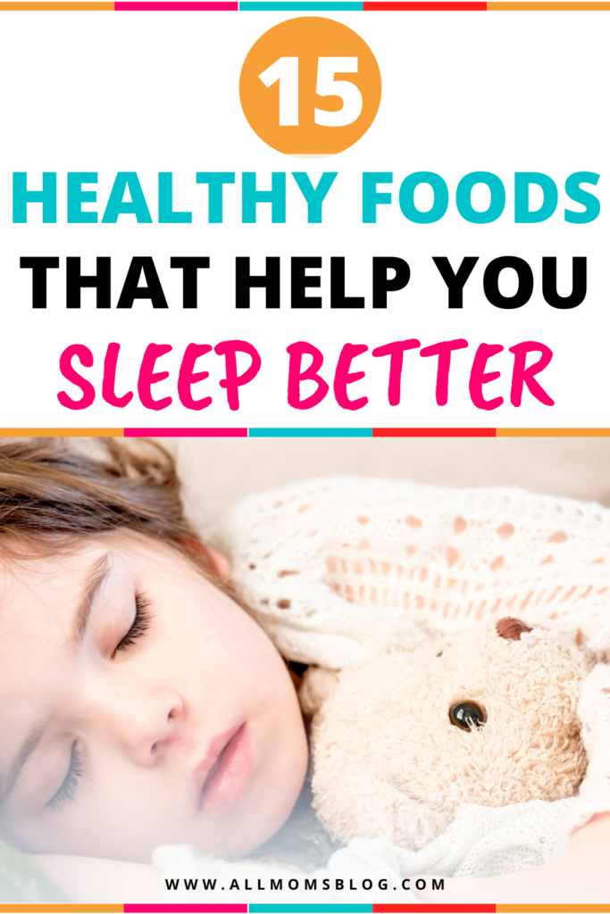 15 foods to help you sleep better - all moms blog