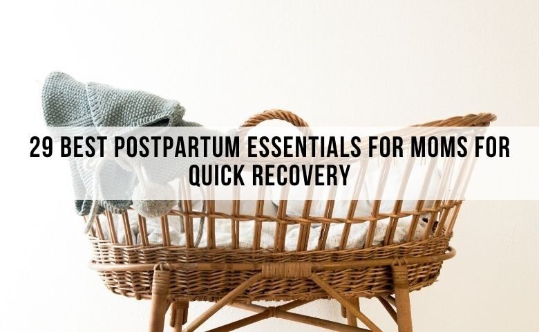postpartum must haves for moms for easy recovery