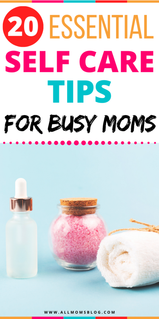 20 Essential Self-Care Ideas For Moms With Less Time - all moms blog