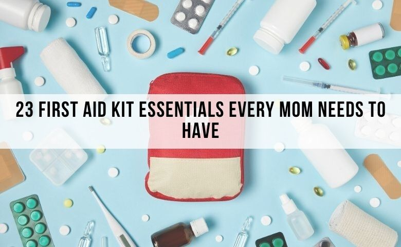 first aid kit essentials for moms