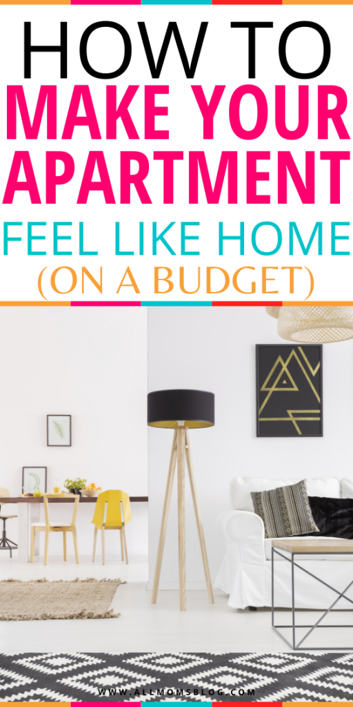 How To Make Your Apartment Feel Like Home - all moms blog