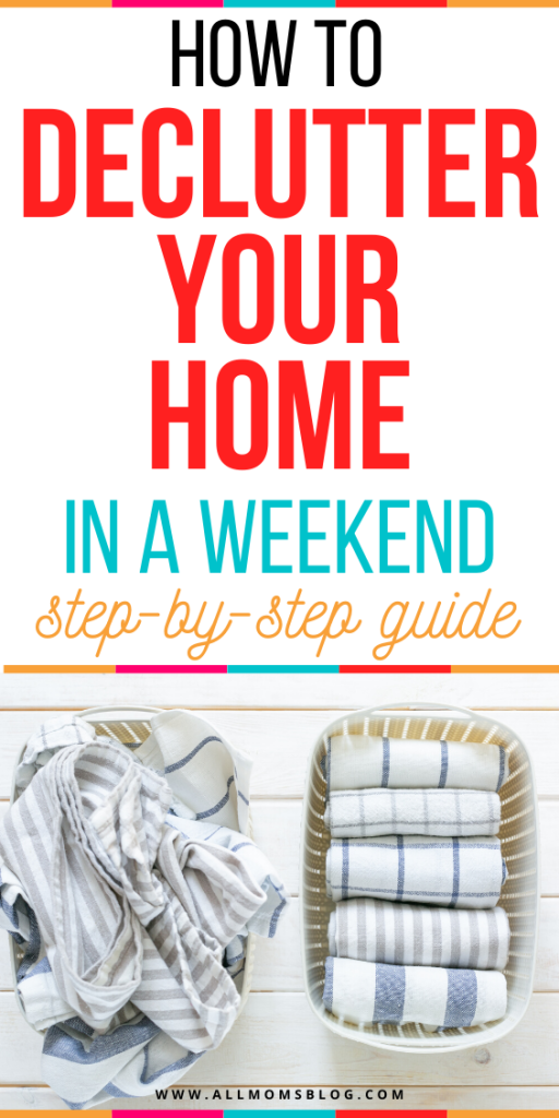 how to declutter your home in a weekend- all moms blog
