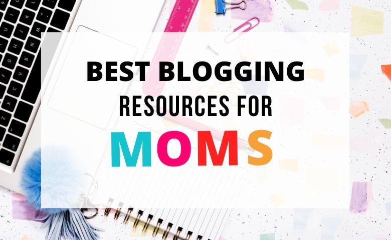 best blogging resources for moms. resources for mom bloggers