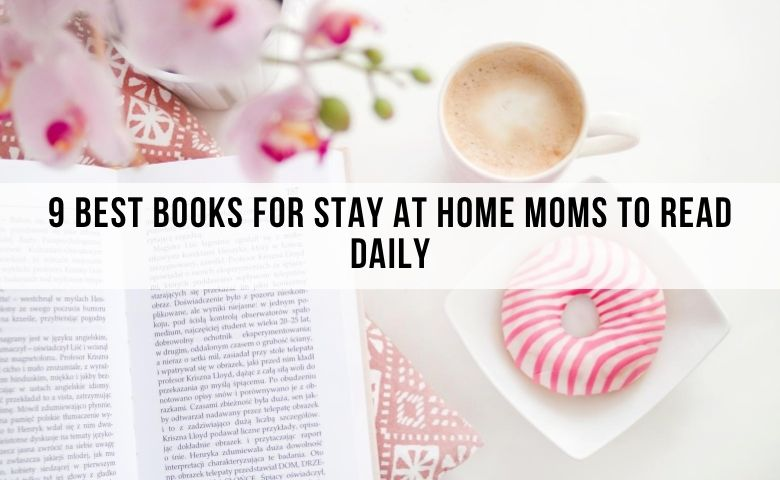 best books for moms to read. best books for stay at home moms to read