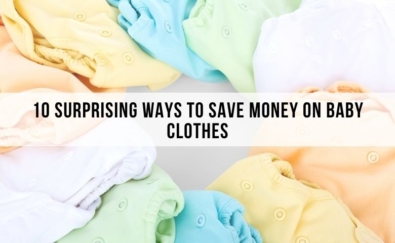 ways to save money on baby clothes. how to save money on baby clothes.