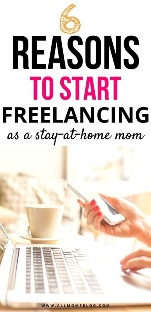 6 benefits of starting freelancing as a stay at home mom- pin image