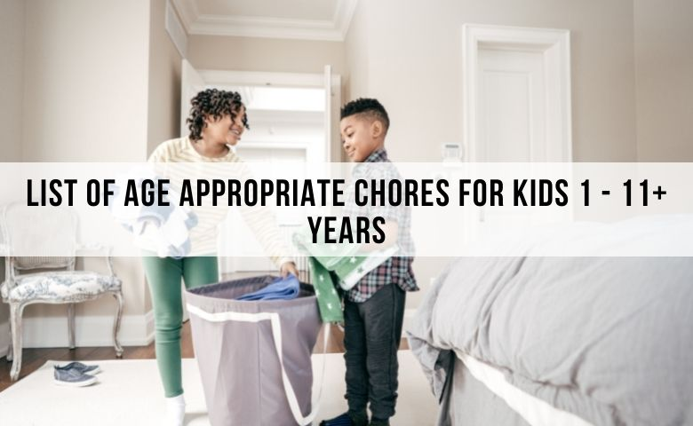 Age Appropriate Chores For Kids 1 - 11+ years