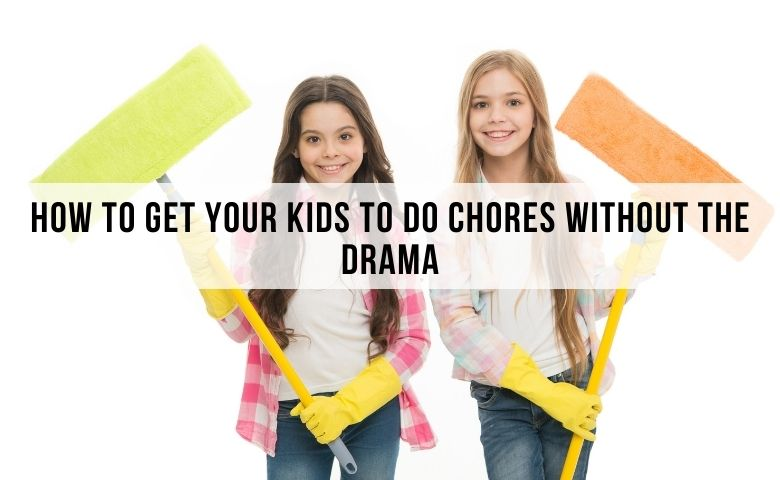 How to Get Your Kids to Do Chores Without the Drama